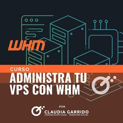 Claudia Garrido Curso Administra tu VPS con WHM