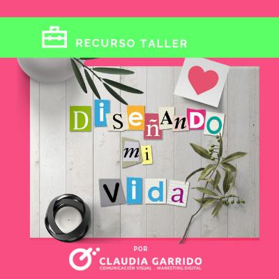 Claudia Garrido Recursos Diseñando mi Vida